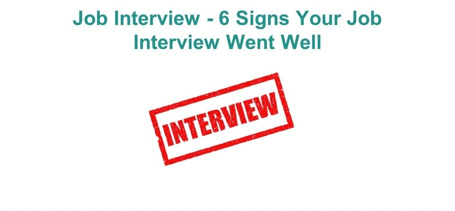 6 signs your job interview went well