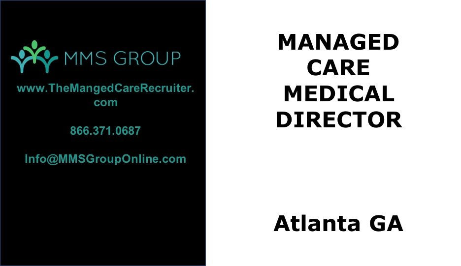 Managed Care Medical Director Job – Atlanta GA
