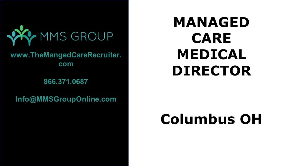Managed Care Medical Director Job – Columbus OH